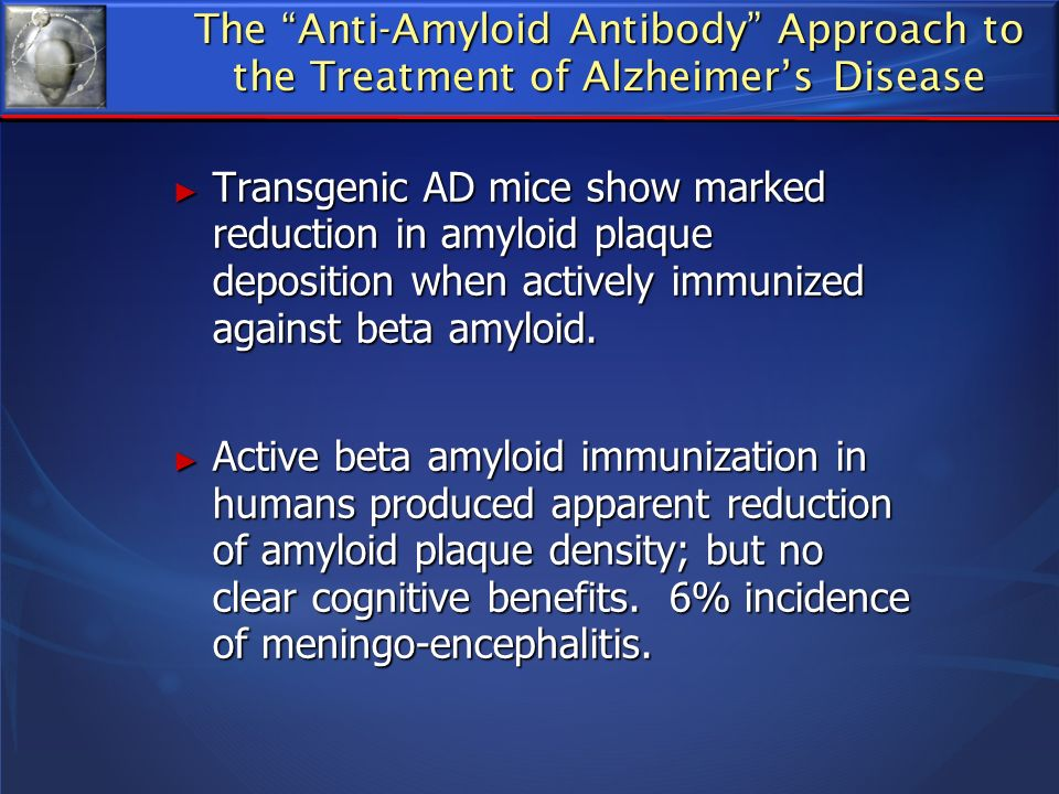 The Anti-Amyloid Antibody Approach to the Treatment of Alzheimer's Disease