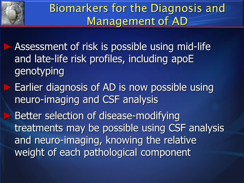 Biomarkers for the Diagnosis and Management of AD