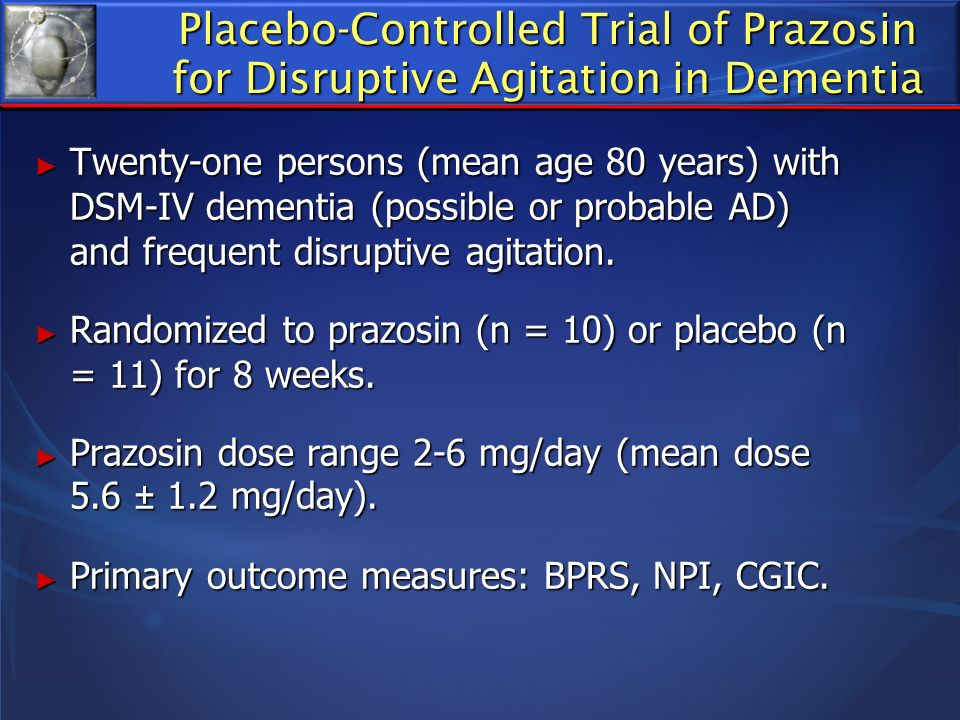 Placebo-Controlled Trial of Prazosin for Disruptive Agitation in Dementia