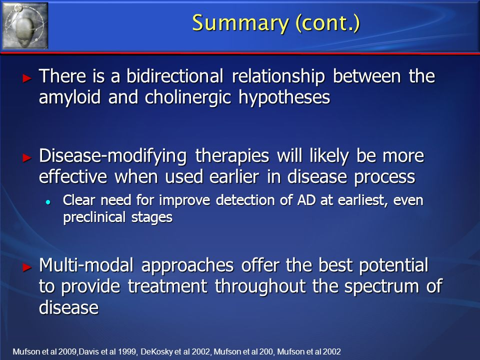 Summary (cont.) There is a bidirectional relationship between the amyloid and cholinergic hypotheses.