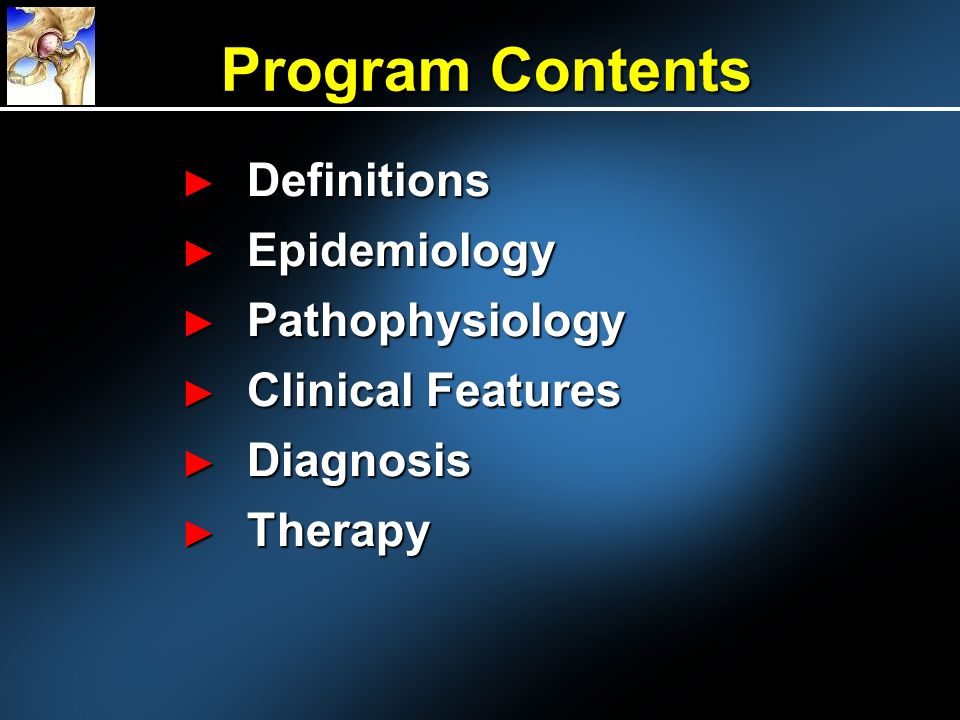 Program Contents Definitions Epidemiology Pathophysiology
