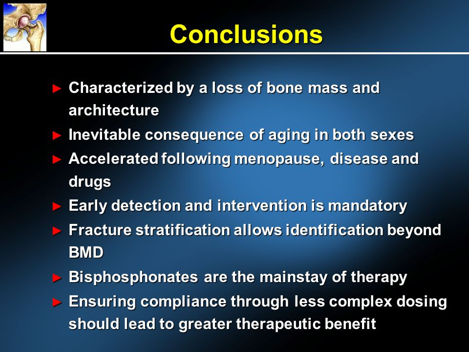 Conclusions Characterized by a loss of bone mass and architecture