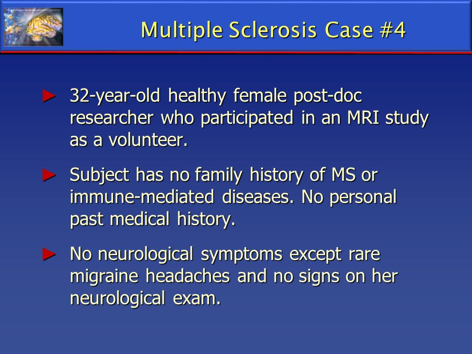 Multiple Sclerosis Case #4