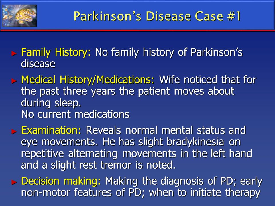 Parkinson's Disease Case #1