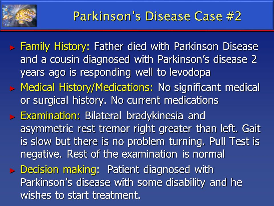 Parkinson's Disease Case #2