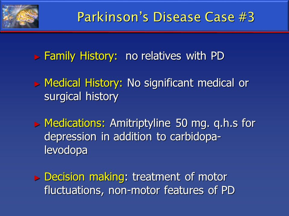 Parkinson's Disease Case #3