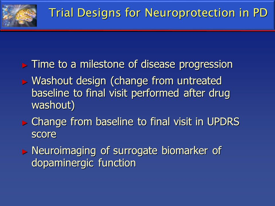 Trial Designs for Neuroprotection in PD