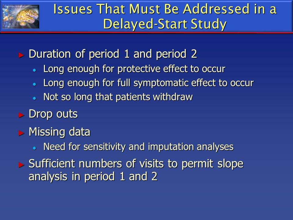 Issues That Must Be Addressed in a Delayed-Start Study