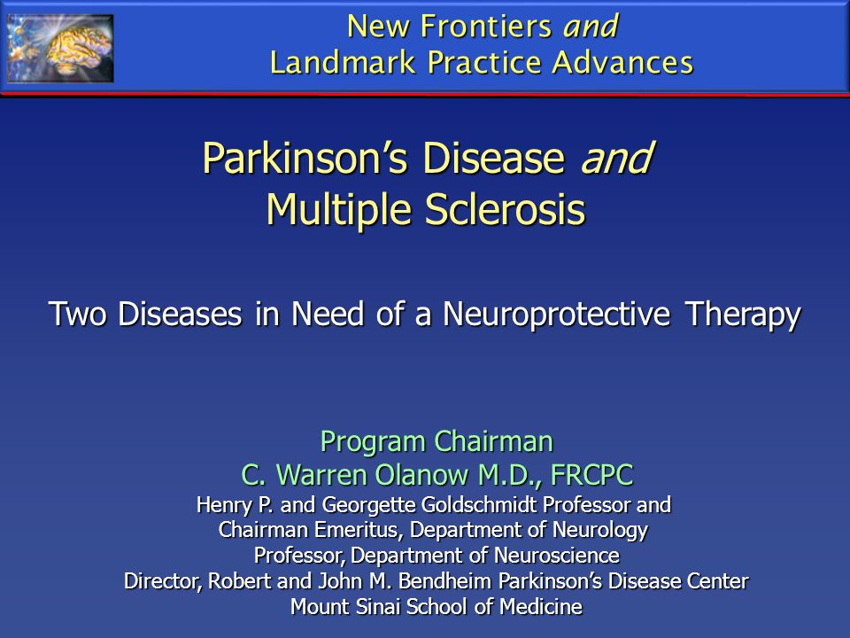 Two Diseases in Need of a Neuroprotective Therapy