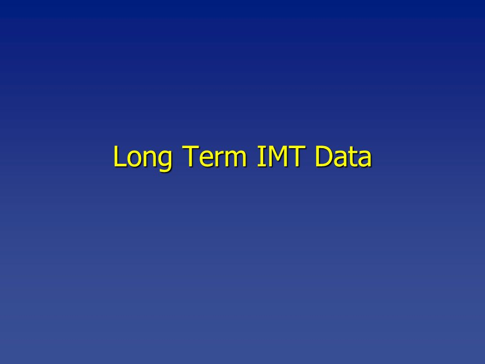 Long Term IMT Data
