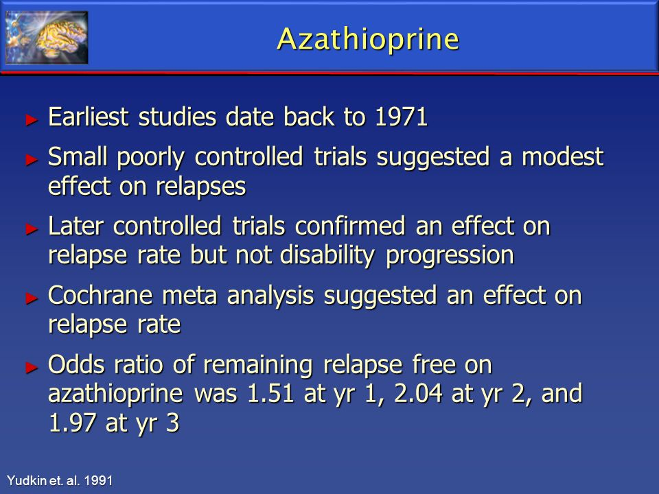 Azathioprine Earliest studies date back to 1971