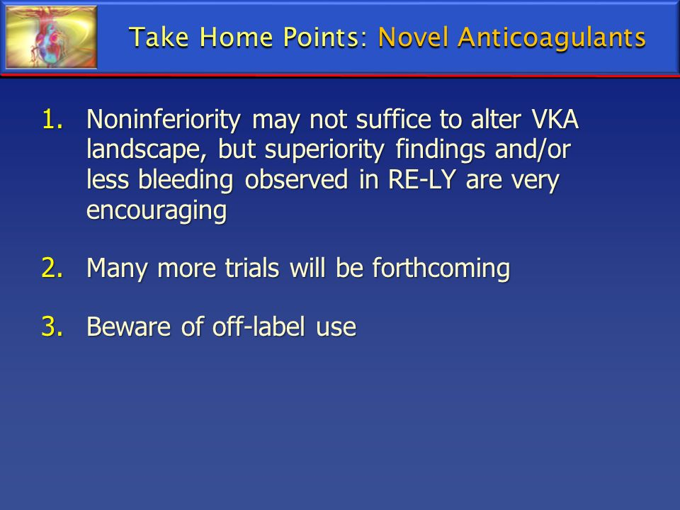 Take Home Points: Novel Anticoagulants