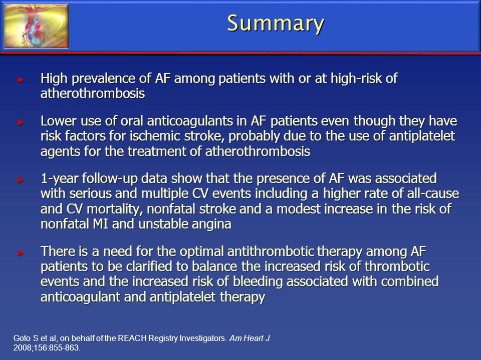 Summary High prevalence of AF among patients with or at high-risk of atherothrombosis.