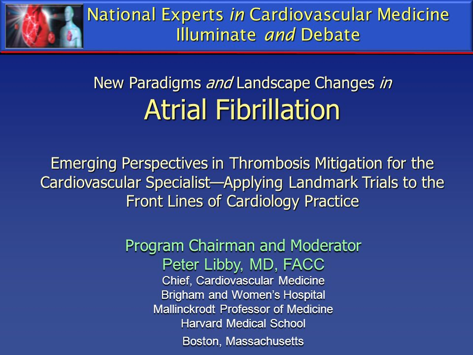 National Experts in Cardiovascular Medicine Illuminate and Debate