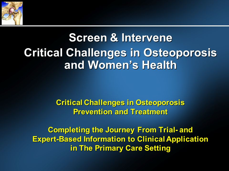 Critical Challenges in Osteoporosis and Women's Health