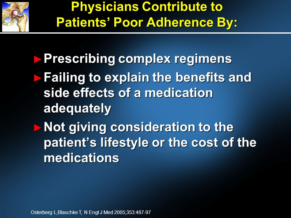 Physicians Contribute to Patients' Poor Adherence By: