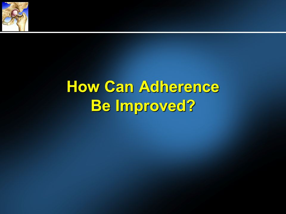 How Can Adherence Be Improved