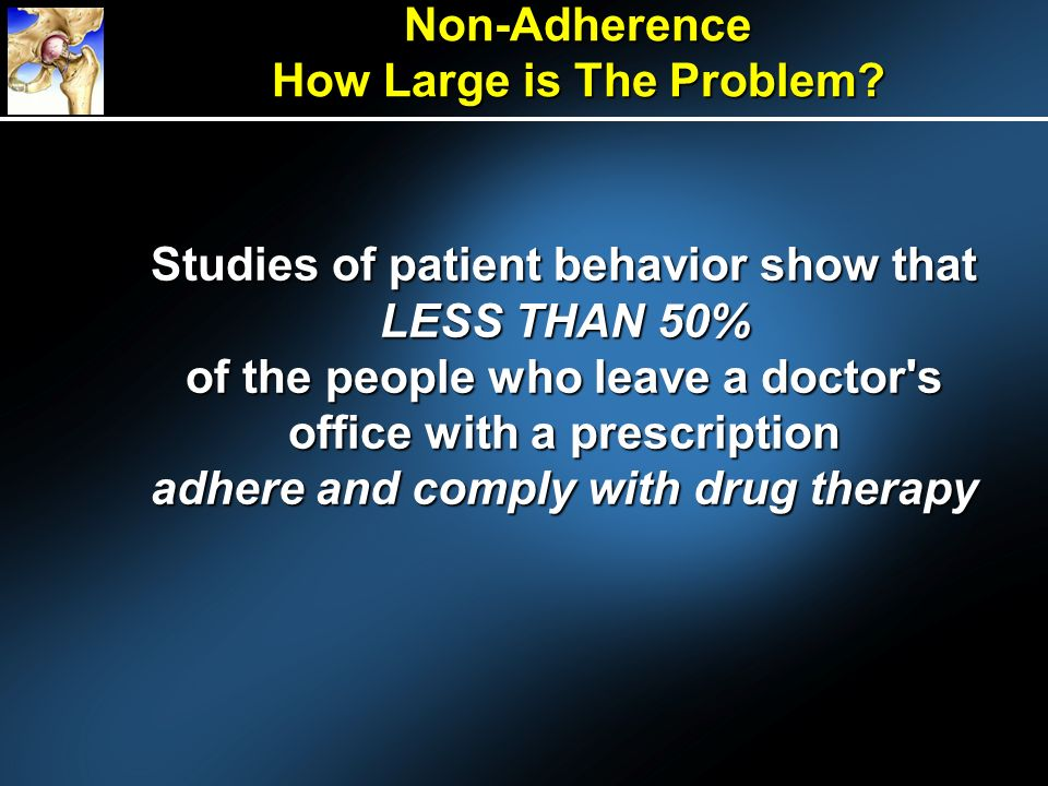 Non-Adherence How Large is The Problem