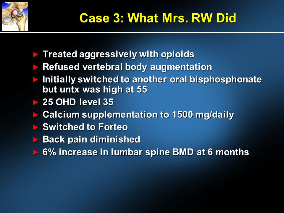 Case 3: What Mrs. RW Did Treated aggressively with opioids