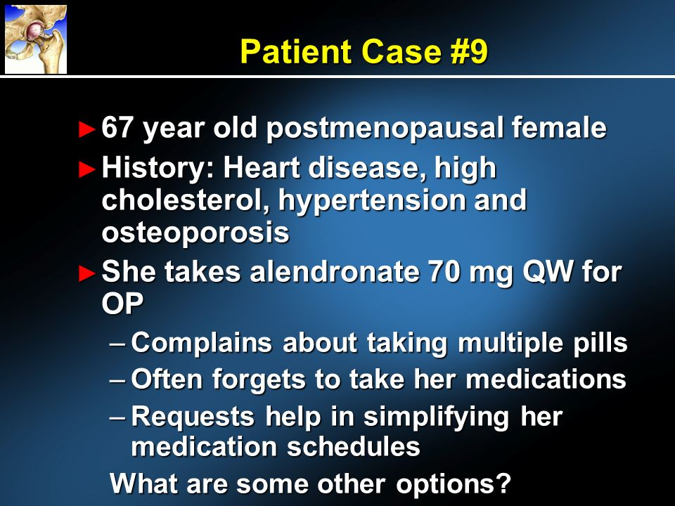 Patient Case #9 67 year old postmenopausal female