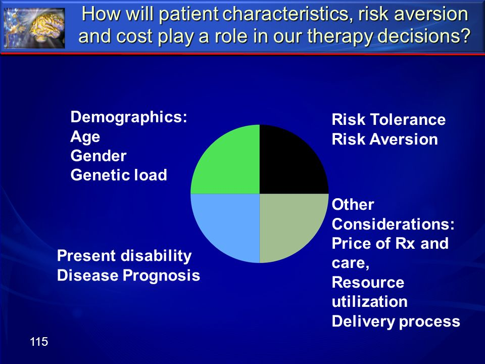 How will patient characteristics, risk aversion and cost play a role in our therapy decisions