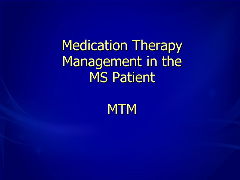 Medication Therapy Management in the MS Patient MTM