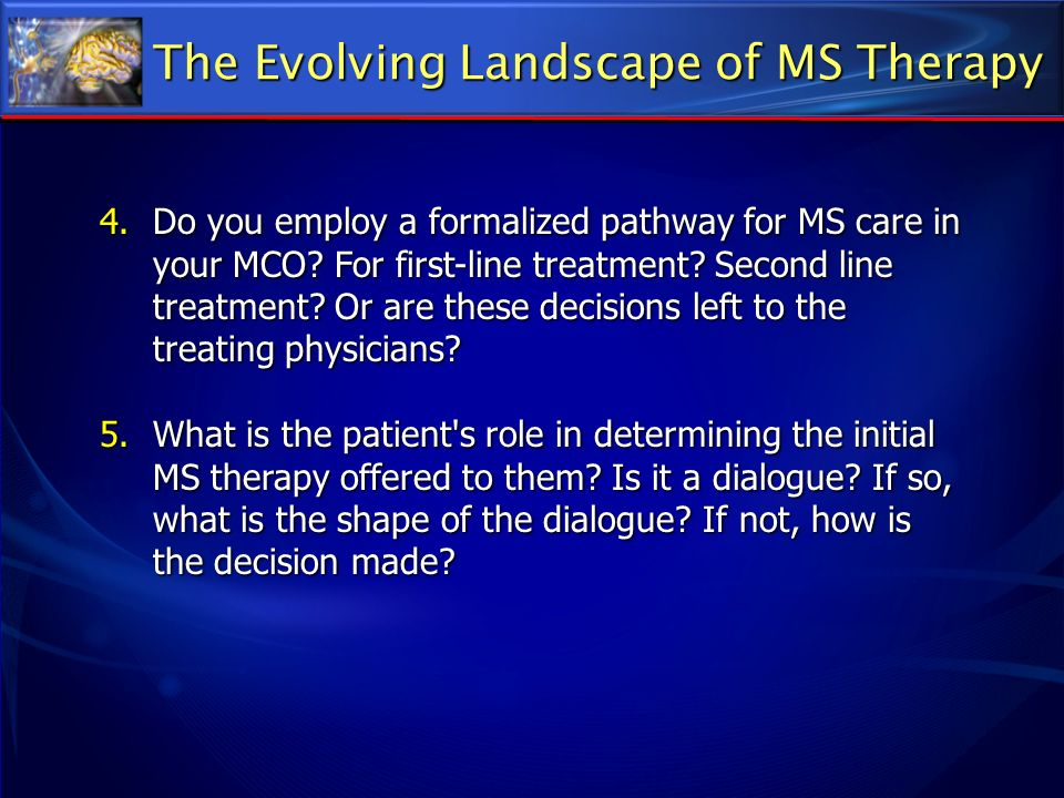 The Evolving Landscape of MS Therapy