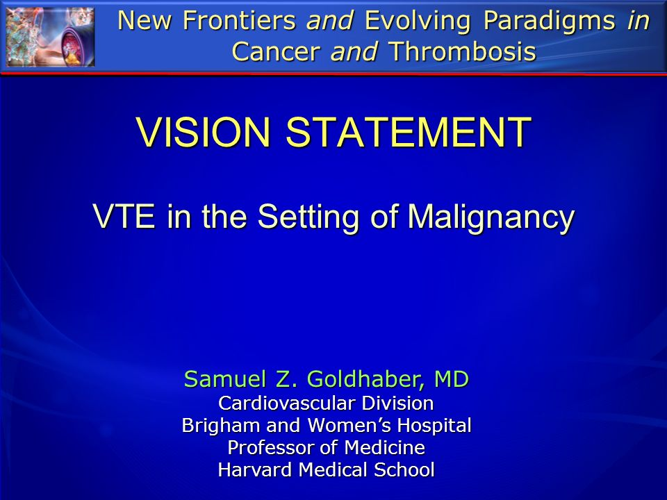 VISION STATEMENT VTE in the Setting of Malignancy