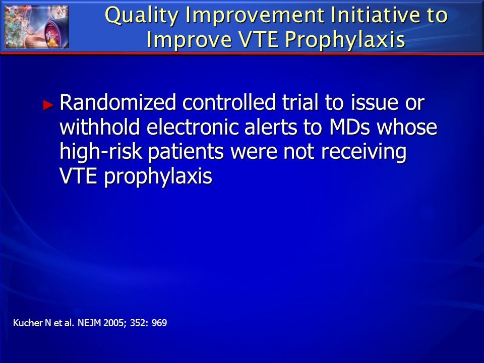 Quality Improvement Initiative to Improve VTE Prophylaxis