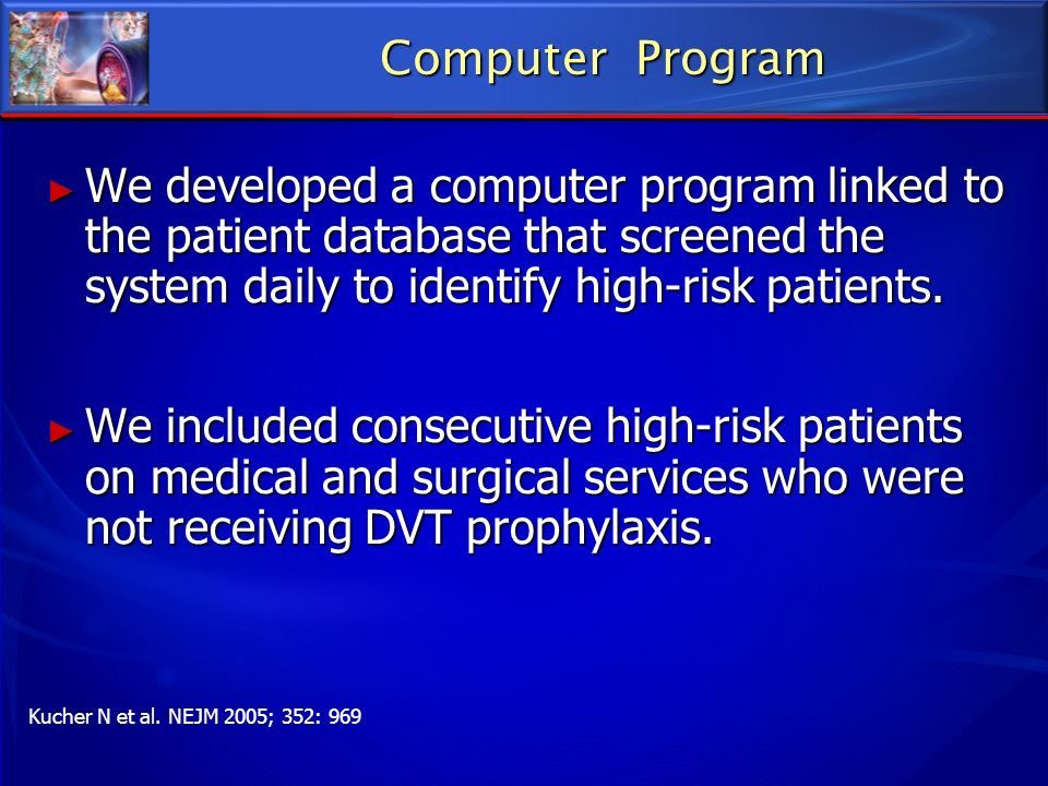 Computer Program We developed a computer program linked to the patient database that screened the system daily to identify high-risk patients.