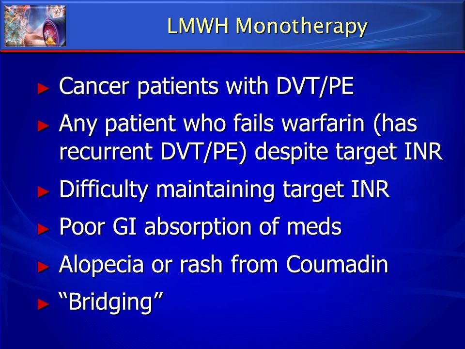 Cancer patients with DVT/PE