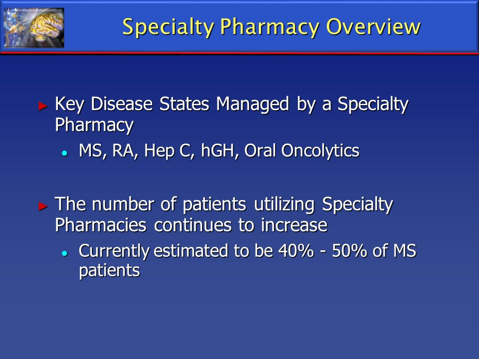 Specialty Pharmacy Overview