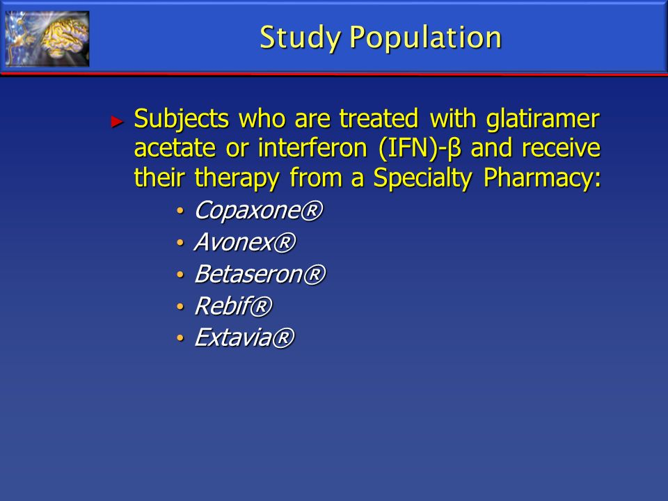 Study Population Subjects who are treated with glatiramer acetate or interferon (IFN)-β and receive their therapy from a Specialty Pharmacy:
