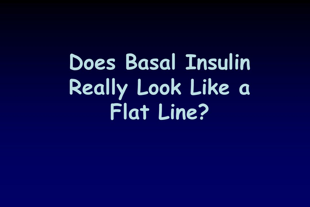 Does Basal Insulin Really Look Like a Flat Line