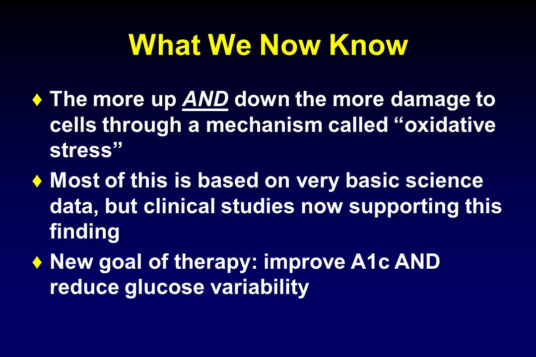 What We Now Know The more up AND down the more damage to cells through a mechanism called oxidative stress