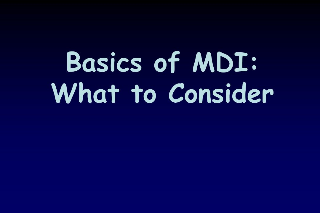 Basics of MDI: What to Consider