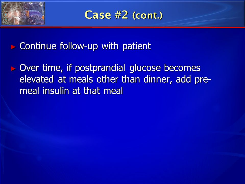 Case #2 (cont.) Continue follow-up with patient