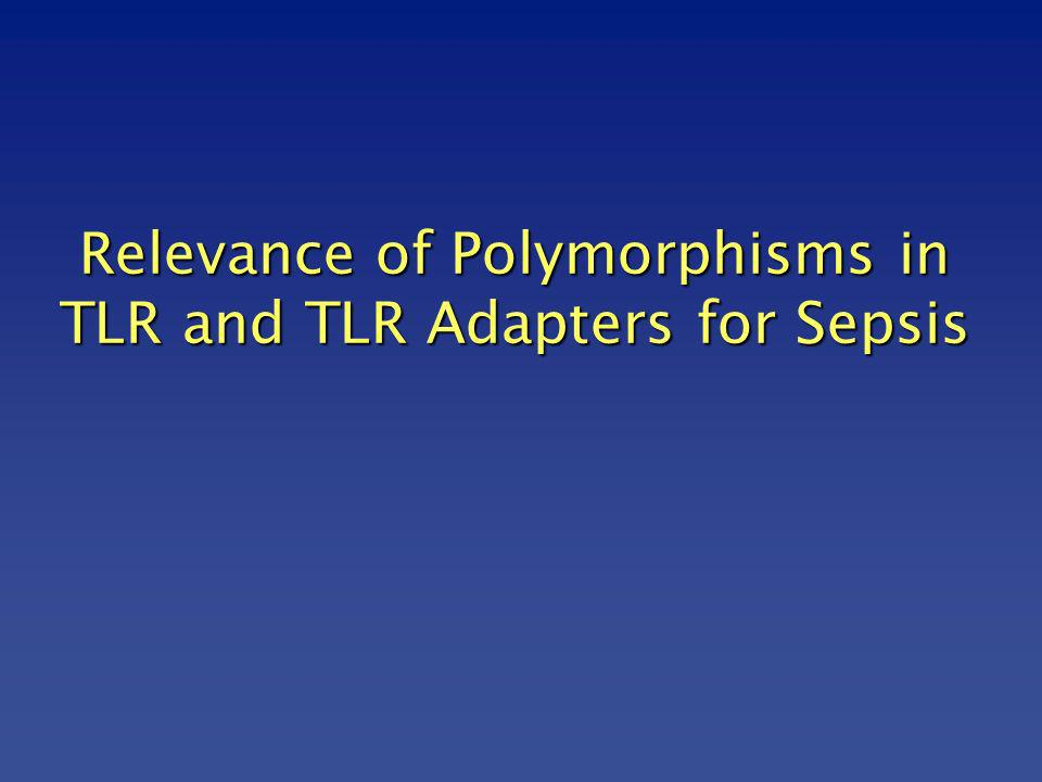 Relevance of Polymorphisms in TLR and TLR Adapters for Sepsis