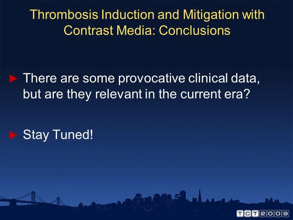 Thrombosis Induction and Mitigation with Contrast Media: Conclusions