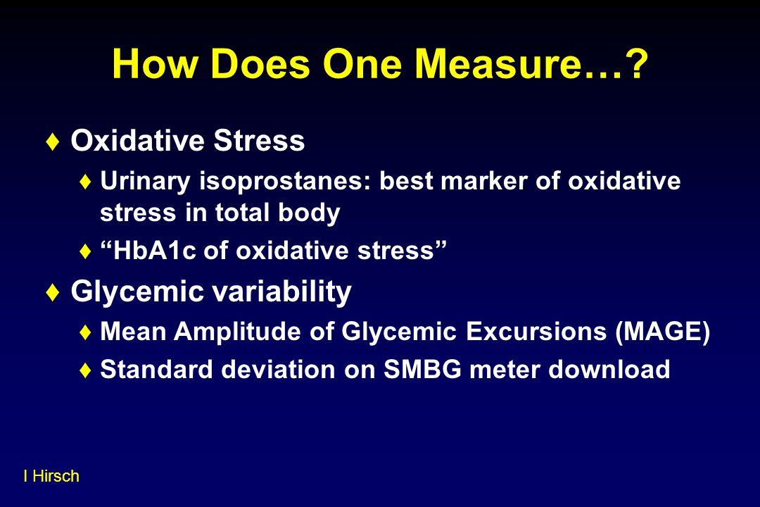 How Does One Measure… Oxidative Stress Glycemic variability