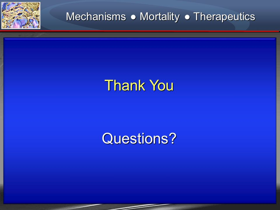 Mechanisms ● Mortality ● Therapeutics