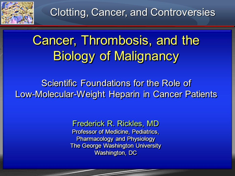 Cancer, Thrombosis, and the Biology of Malignancy