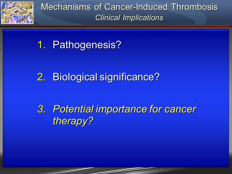 Mechanisms of Cancer-Induced Thrombosis Clinical Implications