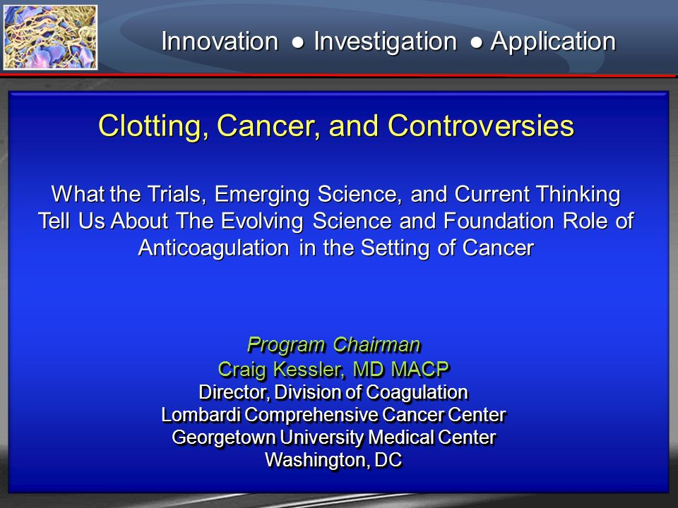 Clotting, Cancer, and Controversies