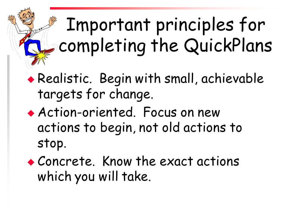 Important principles for completing the QuickPlans