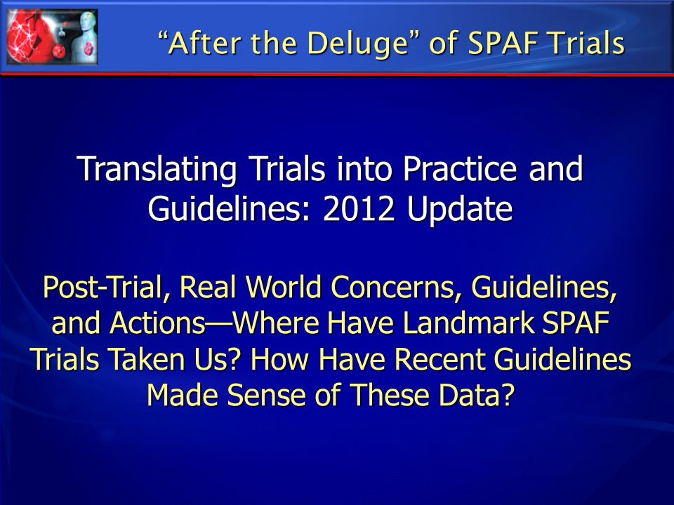 Translating Trials into Practice and Guidelines: 2012 Update