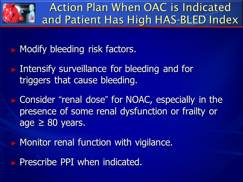 Action Plan When OAC is Indicated and Patient Has High HAS-BLED Index