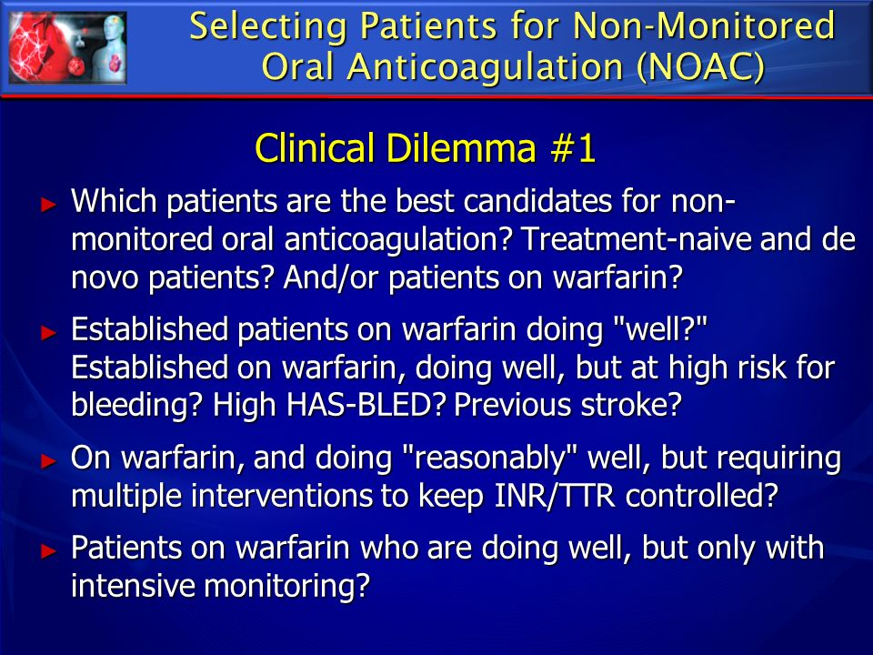 Selecting Patients for Non-Monitored Oral Anticoagulation (NOAC)