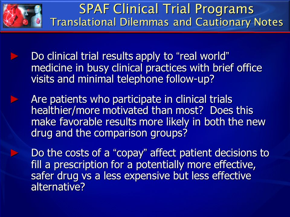 SPAF Clinical Trial Programs Translational Dilemmas and Cautionary Notes