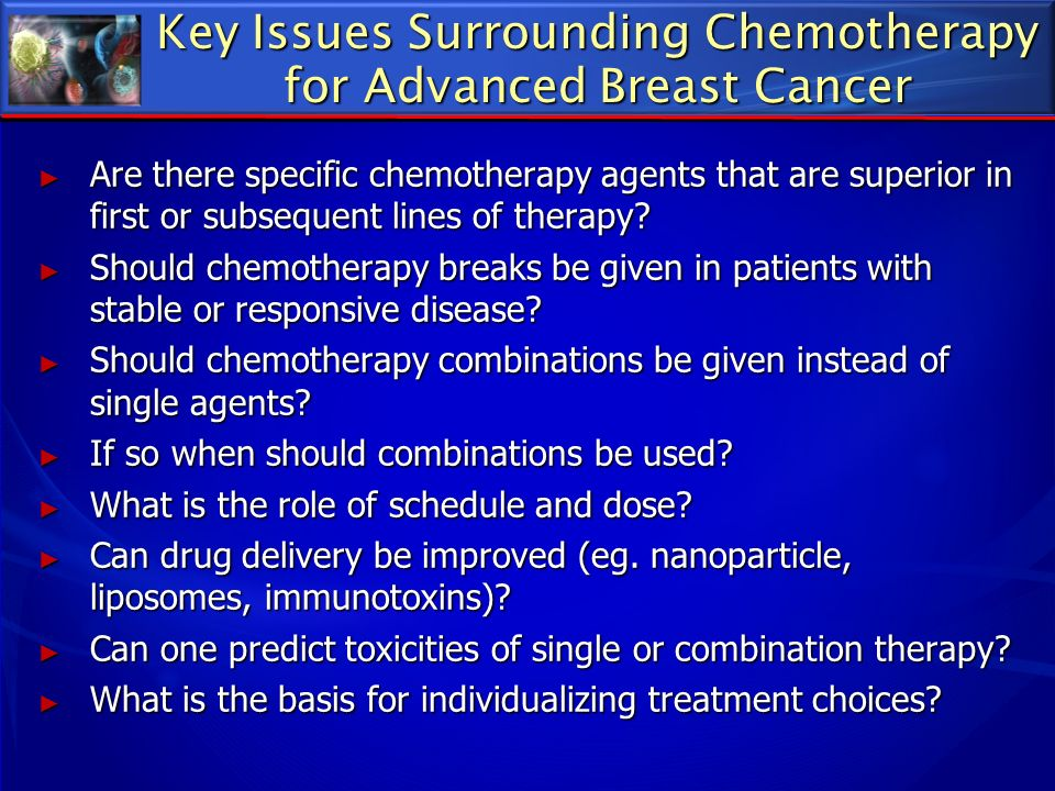 Key Issues Surrounding Chemotherapy for Advanced Breast Cancer